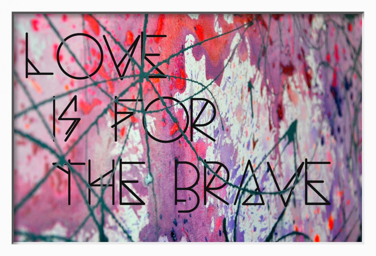 Screen %22 Love is for the Brave %22 - copie